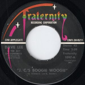 Dave Lee & The Act Of Congress - J. C.'s Boogie Woogie, Fraternity 45