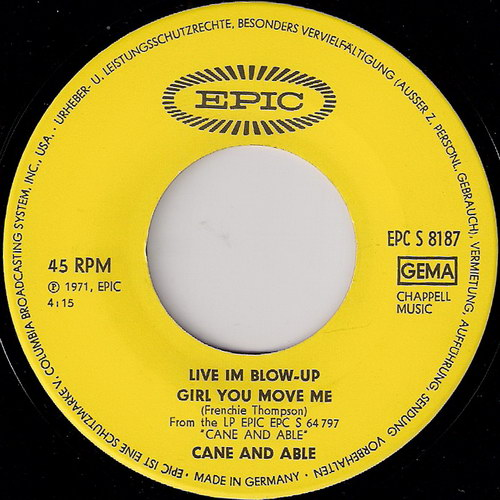 """Cane and Able """"Live Im Blow Up"""" - Girl You Move Me, Epic 45"""