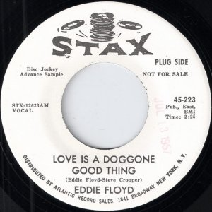 Eddie Floyd - Love is a Doggone Good Thing, Stax 45
