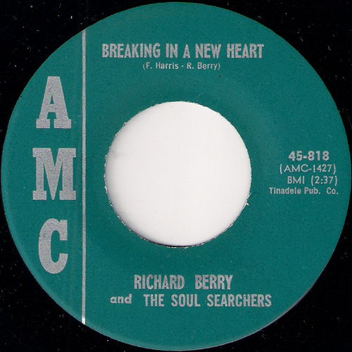 The Richard Berry and Soul Searchers - Breaking In A New Heart, AMC 45