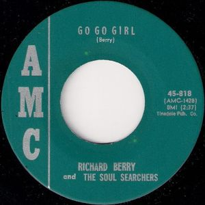 The Richard Berry and Soul Searchers - Go Go Girl, AMC 45