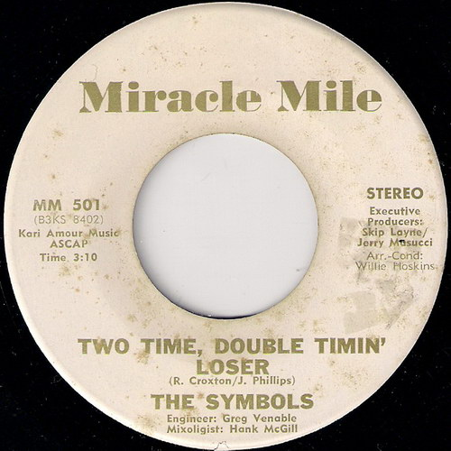 The Symbols - Two Time, Double Timin' Loser, Miracle Mile 45