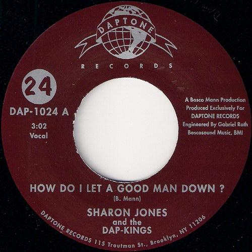 Sharon Jones & The Dap-Kings - How Do I Let A Good Man Down, Daptone 45