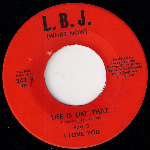 I Love You - Life Is Like That Part 2, L.B.J. (What Now) 45