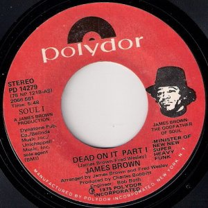 James Brown - Dead On It, Polydor 45