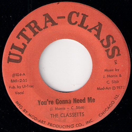 The Classetts - You're Gonna Need Me, Ultra-Class 45