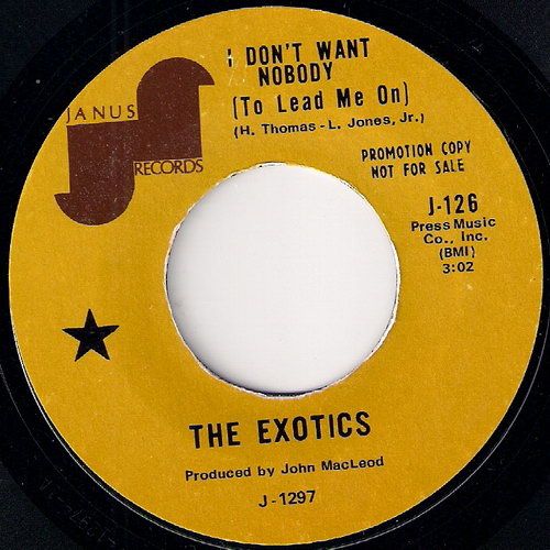 The Exotics - I Don't Want Nobody (To Lead Me On), Janus 45