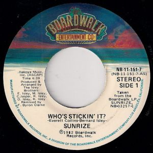 Sunrize - Who's Stickin' It ?, Boardwalk Entertainment 45