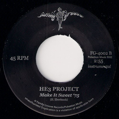 HE3 Project - Make It Sweet '75 (Instrumental), Family Groove 45