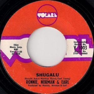 Ronnie, Norman & Earl - Shugalu, Volare 45