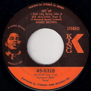 James Brown - Get Up I Feel Like Being Like A Sex Machine Part 1, King 45