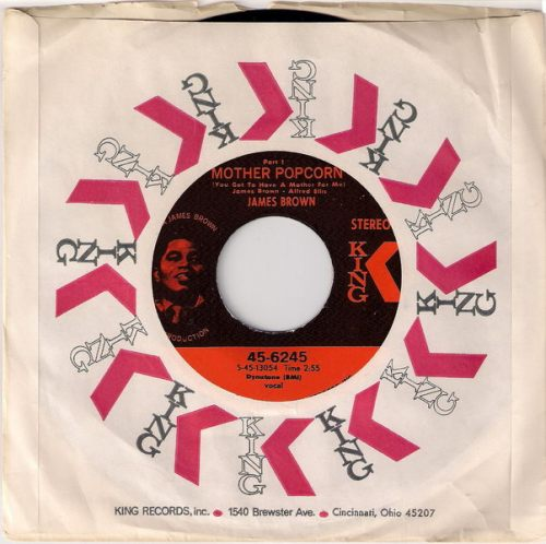 James Brown - Mother Popcorn (You Got To Have A Mother For Me) Part 1, King 45 in CS