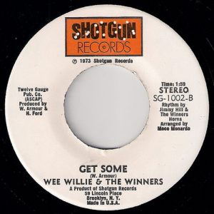 Wee Willie & The Winners - Get Some, Shotgun 45