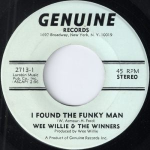Wee Willie & The Winners - I Found The Funky Man, Genuine Records 45