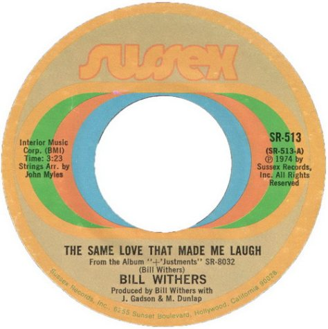 "Bill Withers – The Same Love That Made Me Laugh (Sussex) [7""] '1974"