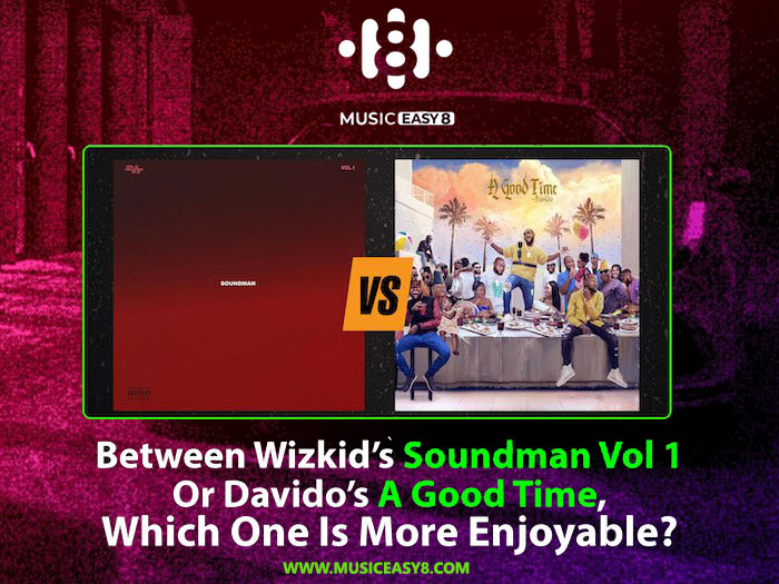 "PICK ONE! Wizkid's ""Soundman"" Or Davido's ""A Good Time"" – Which One Is More Enjoyable?"
