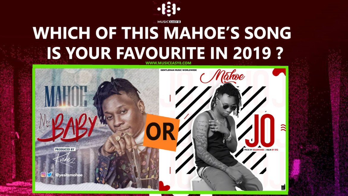 Which of this Mahoe's songs is your favourite in  2019 –  My baby or Jo ?