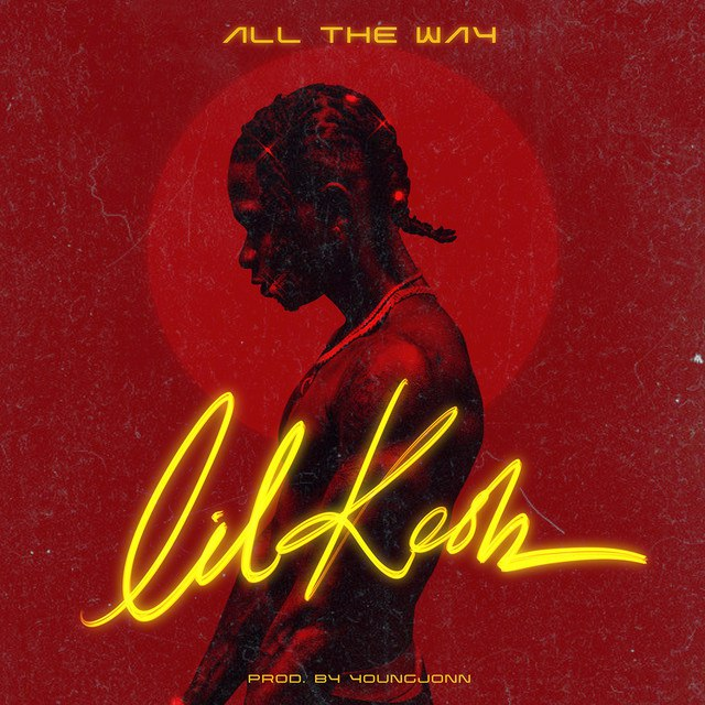 Music : Lil Kesh – All The Way (prod. Young John)