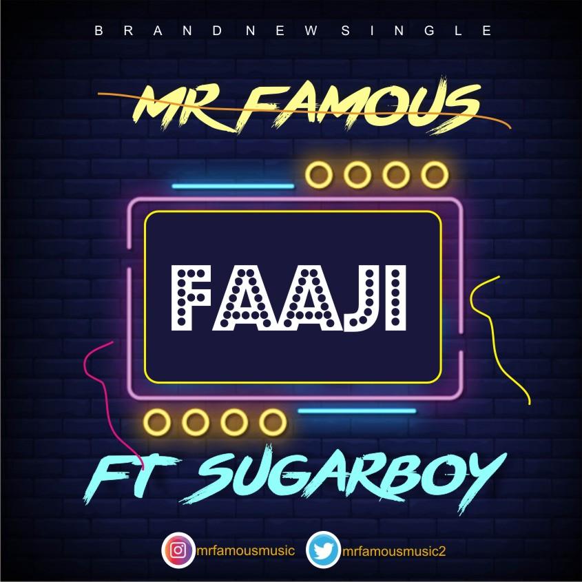 Music : Mr Famous ft Sugarboy Faaji