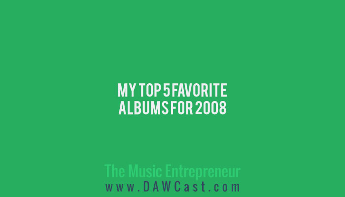 My Top 5 Favorite Albums for 2008