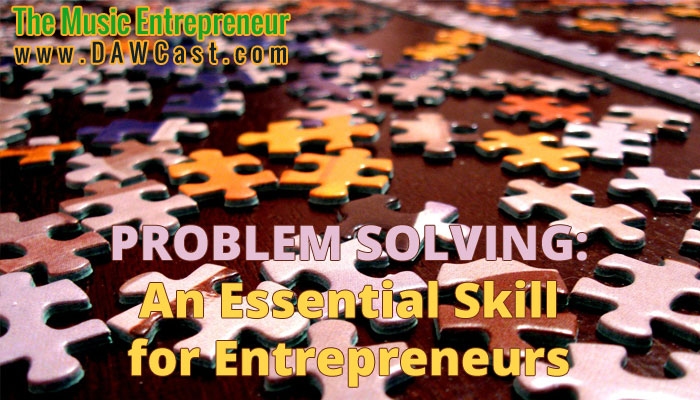 Problem-Solving: An Essential Skill for Entrepreneurs