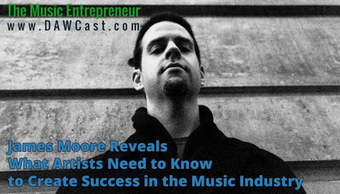 James Moore of Independent Music Promotions Reveals What Artists Need to Know to Create Success in the Music Industry