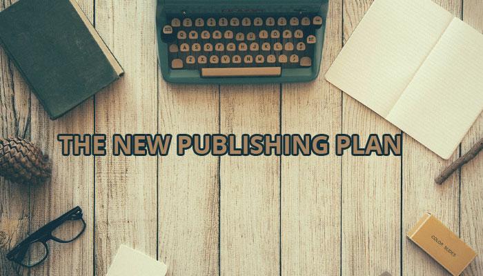 The New Publishing Plan