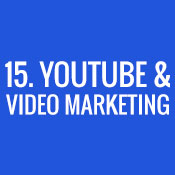 15. YouTube & Video Marketing