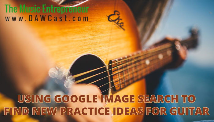 Using Google Image Search to Find New Practice Ideas for Guitar