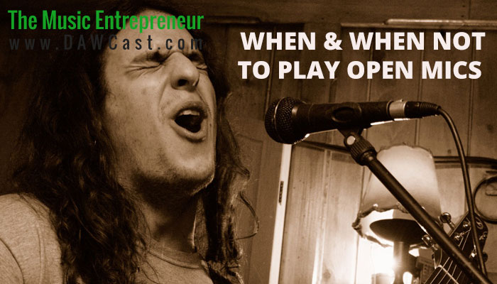 When & When Not to Play Open Mics
