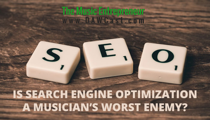 Is Search Engine Optimization a Musician's Worst Enemy?