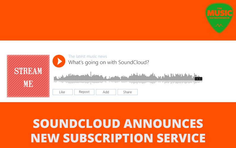 SoundCloud Announces New Subscription Service
