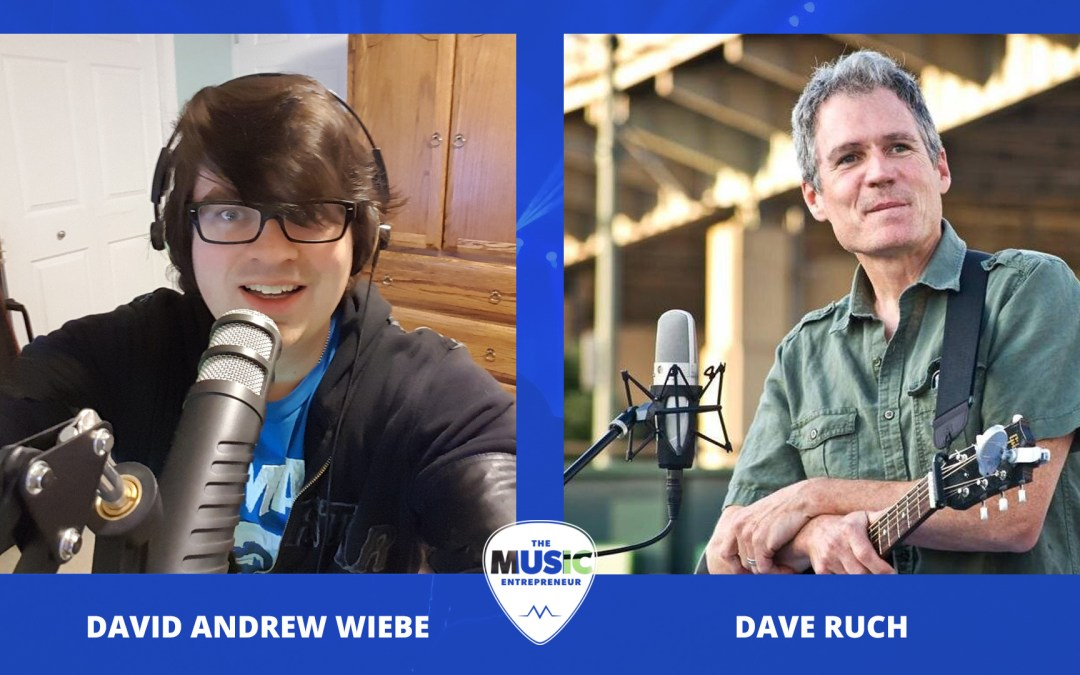 004 – How to Make Money in Music as a Performer Outside of Bars and Pubs – with Dave Ruch