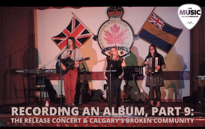 Recording An Album, Part 9: The Release Concert & Calgary's Broken Community
