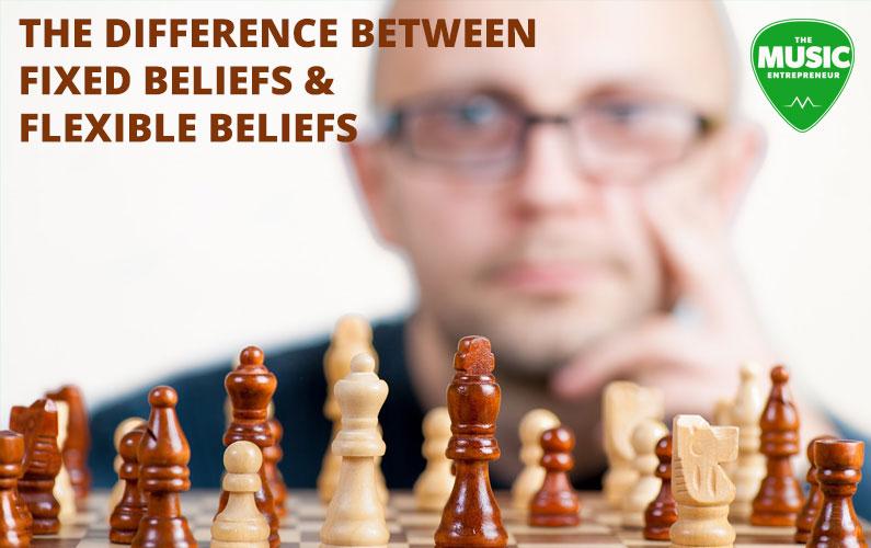 The Difference between Fixed Beliefs & Flexible Beliefs
