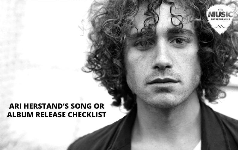 Content I Wish I Created #2: Ari Herstand's Song or Album Release Checklist