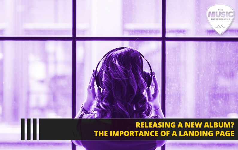 Releasing a New Album? The Importance of a Landing Page