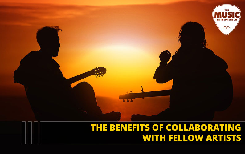 The Benefits of Collaborating with Fellow Artists