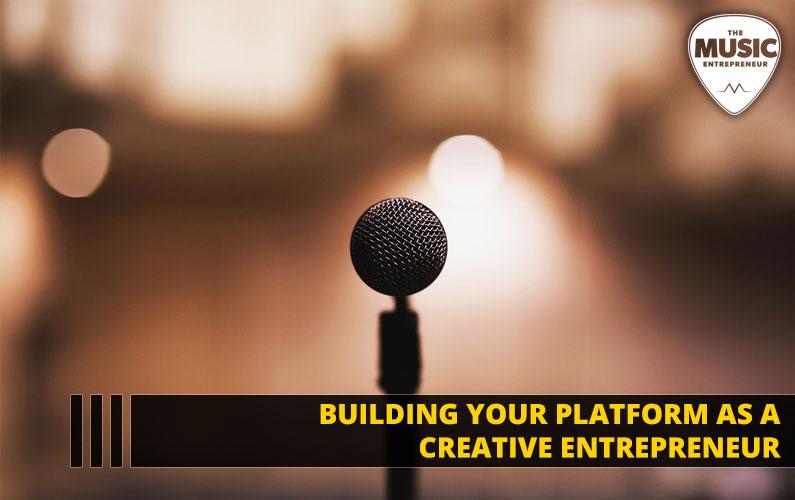 Building Your Platform as a Creative Entrepreneur