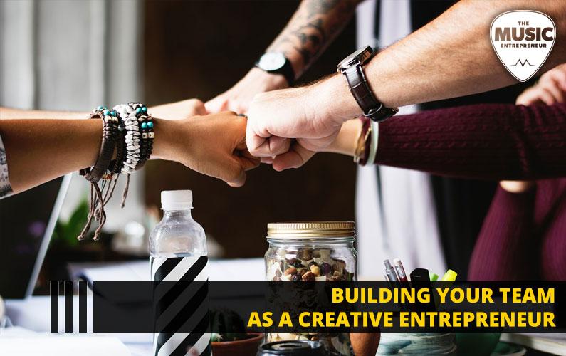 Building Your Team as a Creative Entrepreneur
