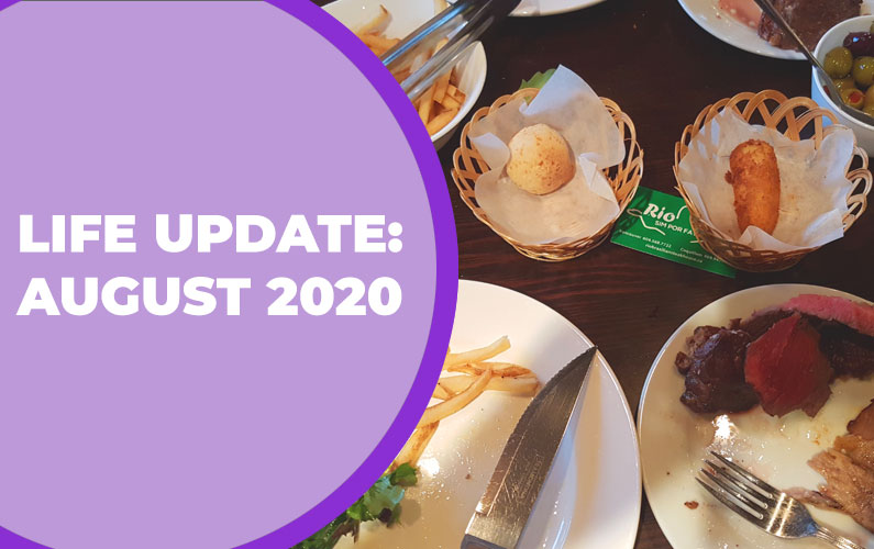 Life Update: August 2020