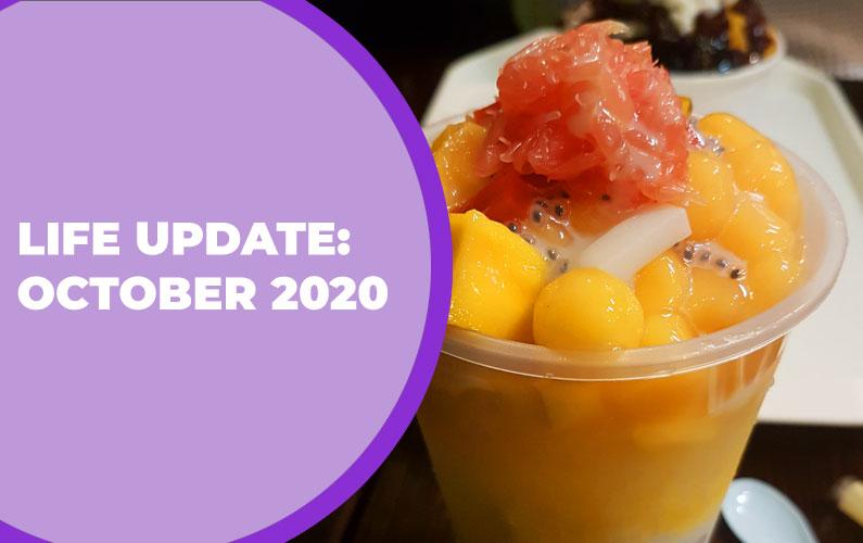 Life Update: October 2020