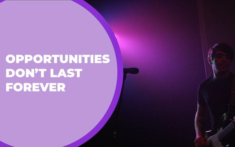 Opportunities Don't Last Forever 😢