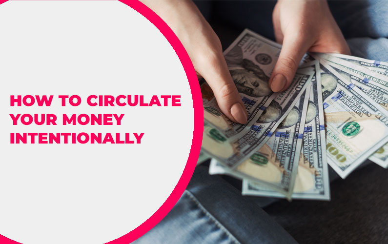 How to Circulate Your Money Intentionally