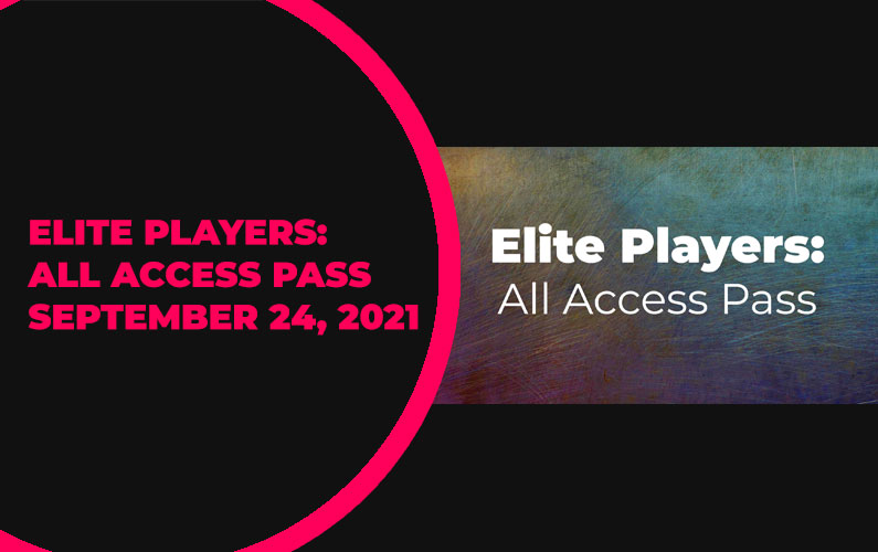 Elite Players: All Access Pass Update – September 24, 2021