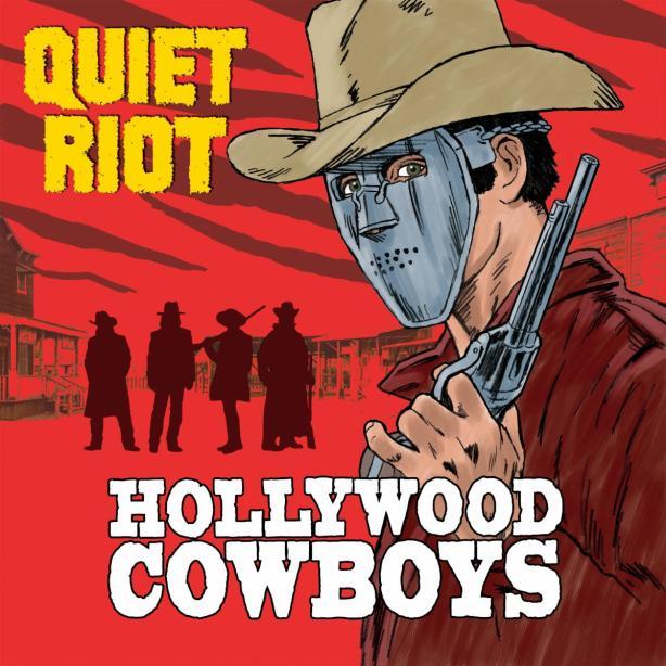 QUIET RIOT hollywood cowboys HI