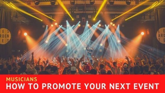 11 Tips On How To Promote A Music Event On Social Media