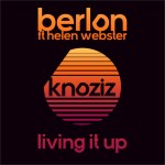 'Berlon' drop the sexy and sleek 'Living It Up' summery House track featuring gorgeous vocals from Helen Webster