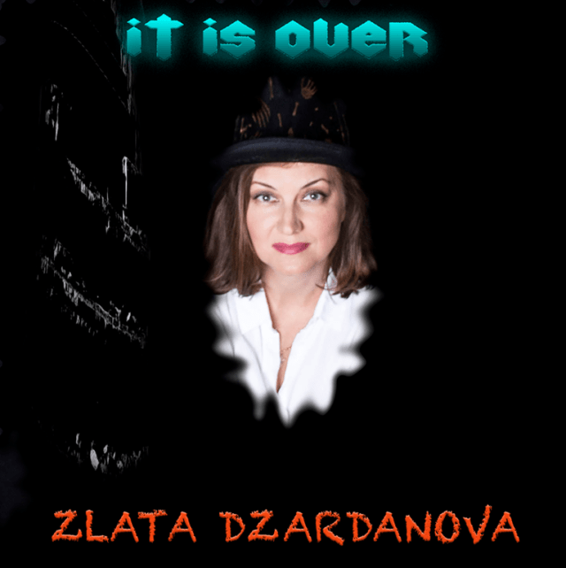 Zlata Dzardanova is a global artist  who drops new crossover release 'It is Over'