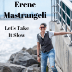Written with master lyricist and songwriter 'Brad Roberts' of the Crash Test Dummies, 'Erene Mastrangeli' releases a magical single with 'Let's Take It Slow'